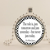 "Alice and Wonderland, the rule is jam... 1"" glass and metal Pendant necklace Jewelry."