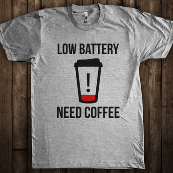 Low Battery Need Coffee Funny Graphic T-Shirt