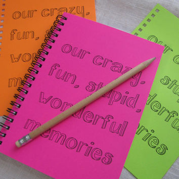 SPECIAL EDITION- our crazy fun stupid wonderful memories - Your Choice Neon Color - 5 x 7 journal