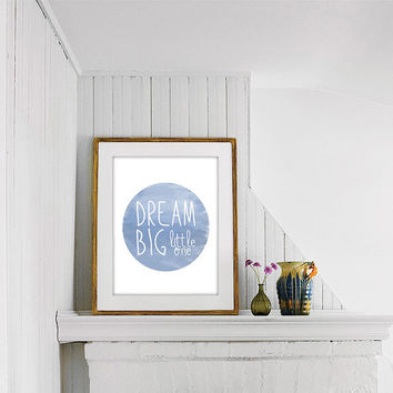Dream Big little one poster Modern nursery decor Baby shower gift Giclee print Home wall decor Gift for godchild Digital art Soft baby blue