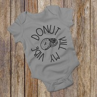 Donut Kill My Vibe - Donut Bodysuit - Foodie Outfit