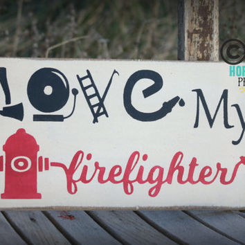 "Firefighter Gift- ""Love My Firefighter"" 6x12 wood sign"