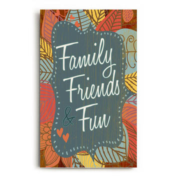 Family Friends Fun Wood Sign