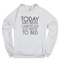Today Has Been Canceled Go Back To Bed Hoodie-Unisex White Hoodie