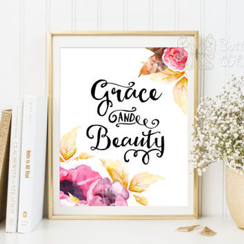 Printable quotes Grace and Beauty watercolor flowers wall art boho  home decor prints for the home beauty quote modern calligraphy typoart