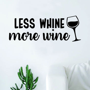 Less Whine More W ine Quote Wall Decal Sticker Bedroom Living Room Art Vinyl Funny Kitchen Adult Man Cave