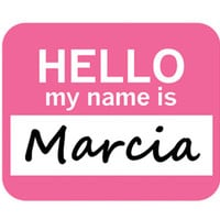Marcia Hello My Name Is Mouse Pad