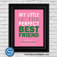 """Sorority Print """"My Little is the Perfect Best Friend"""" - Customize Sorority & Colors - 8x10 Print - Officially Licensed Product"""