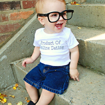 Product of Online Dating  Funny Baby Onesuit  by ShopTheIttyBitty