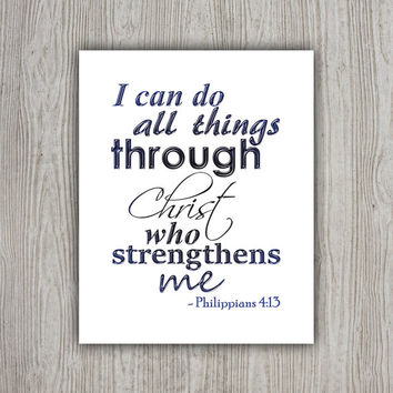 Bible Verse Print, Philippians 4:13, Christian Art, Scripture Printable, Philippians Wall Art, Christian Wall Decor, INSTANT DOWNLOAD