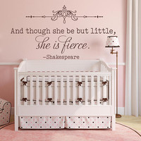 Girls Nursery Wall Decal, She Is Fierce Quote, Shakespeare Quote Decal, Inspiration Quote, Girl Room Decal, Nursery Wall Decal, Gift  nm006
