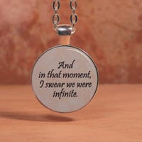 "The Perks of Being a Wallflower, ""And in that moment I swear we were infinite"" Quote Pendant Text Necklace Inspirational Jewelry"