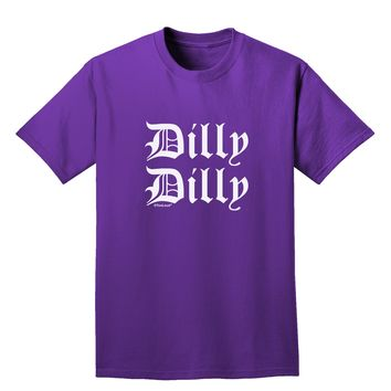 Dilly Dilly Beer Drinking Funny Adult Dark T-Shirt by TooLoud