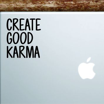 Create Good Karma Laptop Wall Decal Sticker Vinyl Art Quote Macbook Apple Decor Car Window Truck Kids Baby Teen Inspirational
