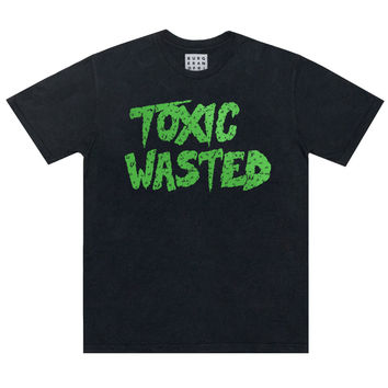 TOXIC WASTED