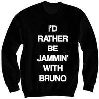 Bruno Mars Shirt Sweatshirt Sweater Jumper - Clothing Clothes Apparel Merch - I'd Rather Be Jammin With Bruno
