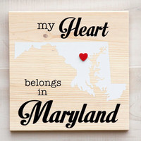Maryland or Any US state shape wood sign wall art - My Heart Belongs in MD. 6 stain colors. Country Chic, Rustic, Cabin, Wedding Decor