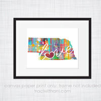 Nebraska Love - NE Canvas Paper Print:  Grunge, Watercolor, Rustic, Whimsical, Colorful, Digital, Silhouette, Heart, State, United States