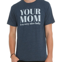 You Mom Is A Nice Lady T-Shirt 2XL