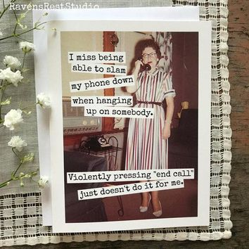 I Miss Being Able To Slam My Phone Funny Vintage Style Mothers Day Card Birthday Card Card For Her FREE SHIPPING