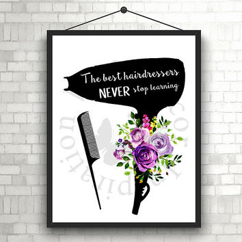 Never stop learning | Hairdresser Hairstylist | Beauty Salon | Hairdryer | Inspiration Poster | Art Print | Printable Quote | Typography