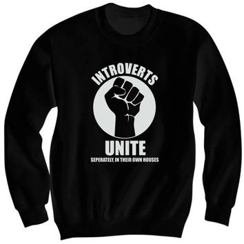INTROVERTS UNITE SWEATSHIRT FUNNY SHIRTS FOR WOMEN MEN UNISEX FASHION #INTROVERTS BIRTHDAY GIFTS CHRISTMAS GIFTS