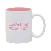 Let's Blog Some Shit Mug