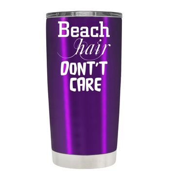 Beach Hair Don't Care on Violet 20 oz Tumbler Cup