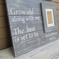Grow old along with me | Distressed sign with frame | barn wood sign | reclaimed wood | wedding gift | rustic wedding | wedding shower gift