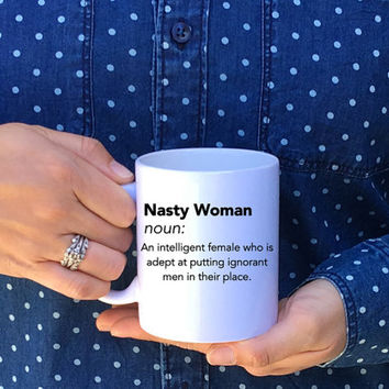 nasty woman mug / feminist mug / coffee cup / coffee mug / definition nasty woman mug / hillary clinton mug / donald trump mug / nasty woman