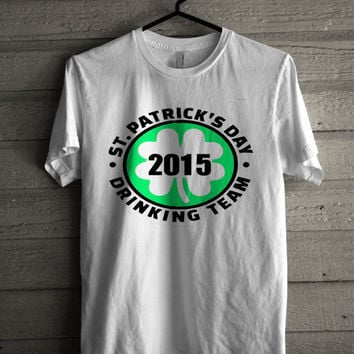 st. patrick's day drinking team 2015 Shirt | T-shirt