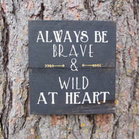 """Joyful Island Creations """"Always be brave and wild at heart"""" wood sign, small wood sign, black and gold sign,nursery sign, gift under 20"""