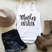 Mother hustler graphic tank top for women in racerback funny graphic saying slogan instagram tumblr gift