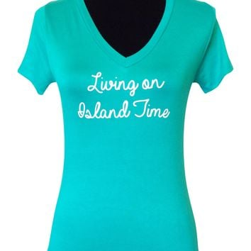 Living on Island Time Beach Quote T Shirt