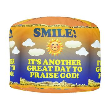 Smile! It's another great day to praise God! Pouf