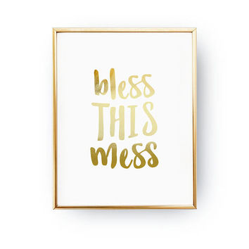 Bless This Mess Print, Teen Room Decor, Funny Quote Poster, Dorm Wall Decor, Real Gold Foil Print, Typography Print, Inspirational Quote