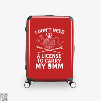 I Don'T Need A License To Carry My 9Mm, Sewing Suitcase