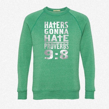Haters Gonna Hate (2) fleece crewneck sweatshirt