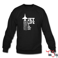 Jet Life to the life crewneck sweatshirt