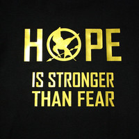 Hunger Games - Hope is Stronger than Fear TShirt
