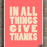 In All Things Give Thanks Print, Inspirational Quote Poster, Dining Room, typography, wall art, home decor, wall decor, 8x10, 11x14, 16x20