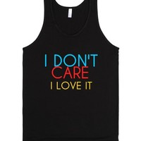 I Dont Care I Love It-Unisex Black Tank