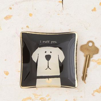 I Ruff You Trinket Tray By Natural Life
