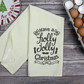 Kitchen Dish Towel - Tea Towel - Have A Holly Jolly Christmas