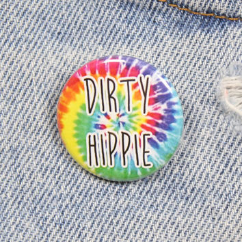 Dirty Hippie Tie Dye 1.25 Inch Pin Back Button Badge