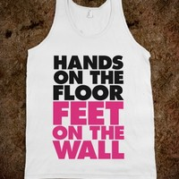 HANDS ON THE FLOOR, FEET ON THE WALL
