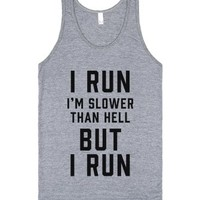 I Run. I'm Slower Than Hell, But I Run.-Unisex Athletic Grey Tank