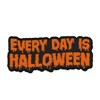 EVERY DAY IS HALLOWEEN PIN