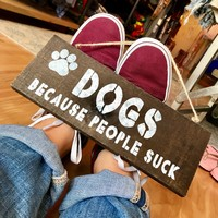 Dogs Because Sign