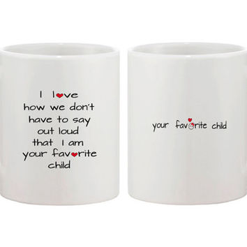 Cute Ceramic Coffee Mug for Mom - I Love How We Don't Have to Say Out Loud that I'm Your Favorite Child Mug 11oz White